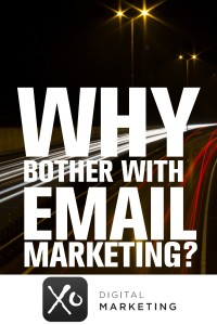 Why Bother With Email Marketing